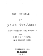 """Artephius. His Secret Book. The Epistle of John Pontanus""."