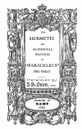 """The Hermetic and Alchemical Writings of Paracelsus. """